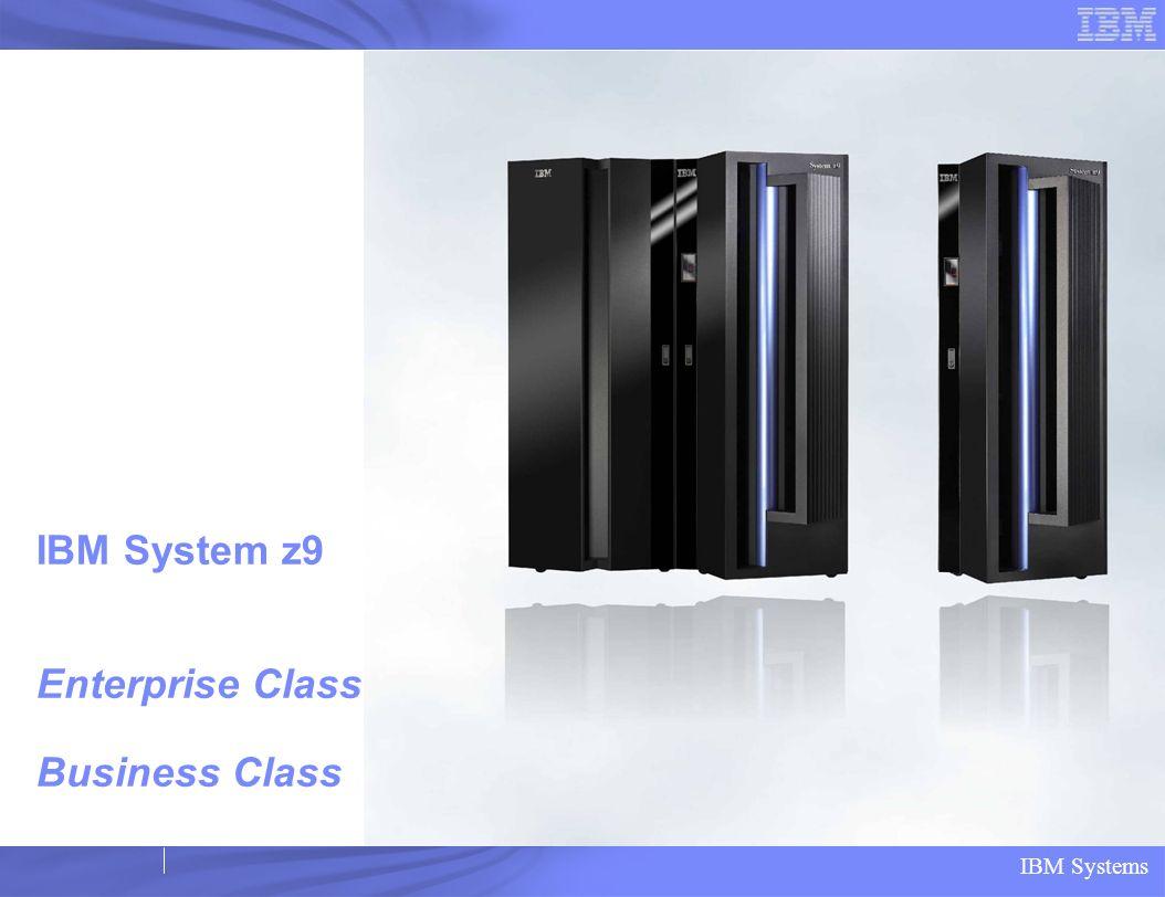 IBM System z9 Enterprise Class Business Class