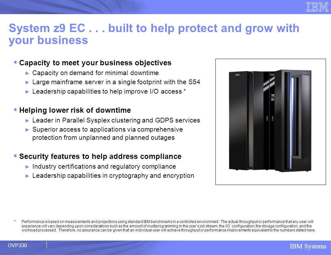System z9 EC . . . built to help protect and grow with your business