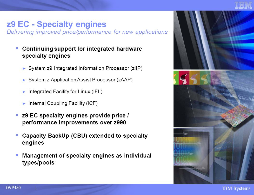 z9 EC - Specialty engines Delivering improved price/performance for new applications