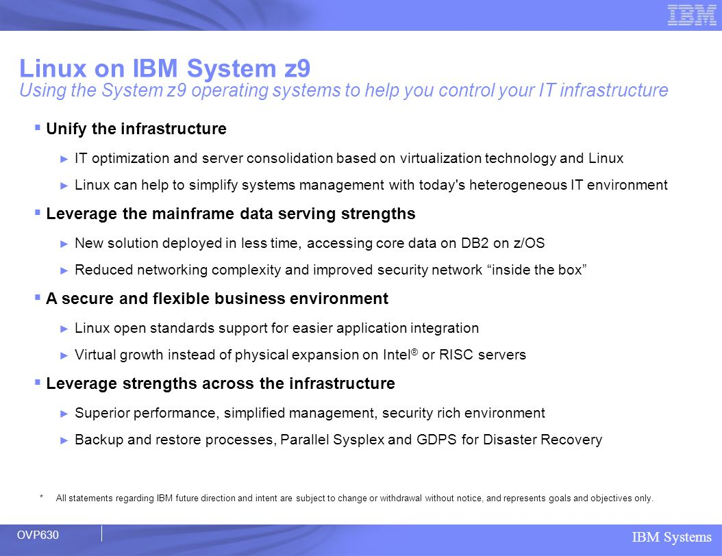 Linux on IBM System z9 Using the System z9 operating systems to help you control your IT infrastructure