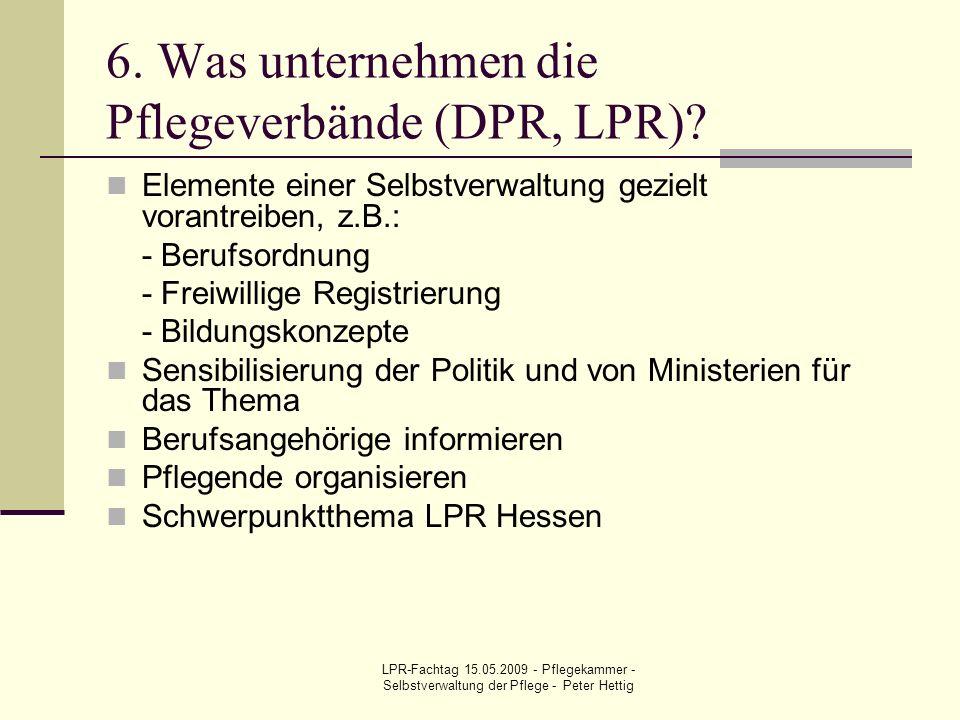 6. Was unternehmen die Pflegeverbände (DPR, LPR)