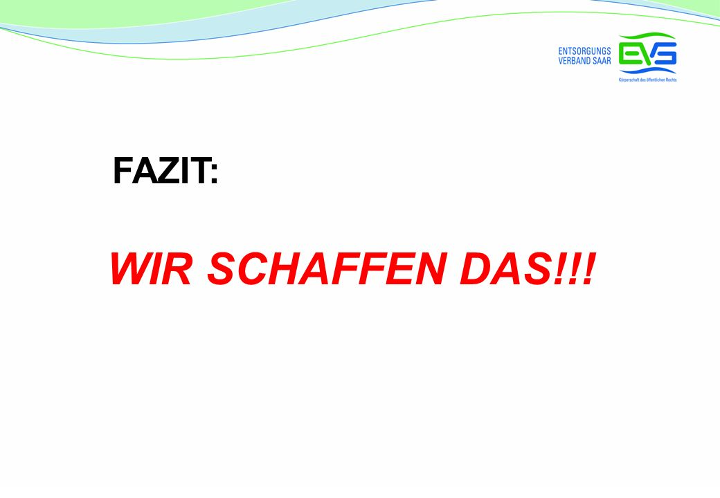 FAZIT: WIR SCHAFFEN DAS!!!
