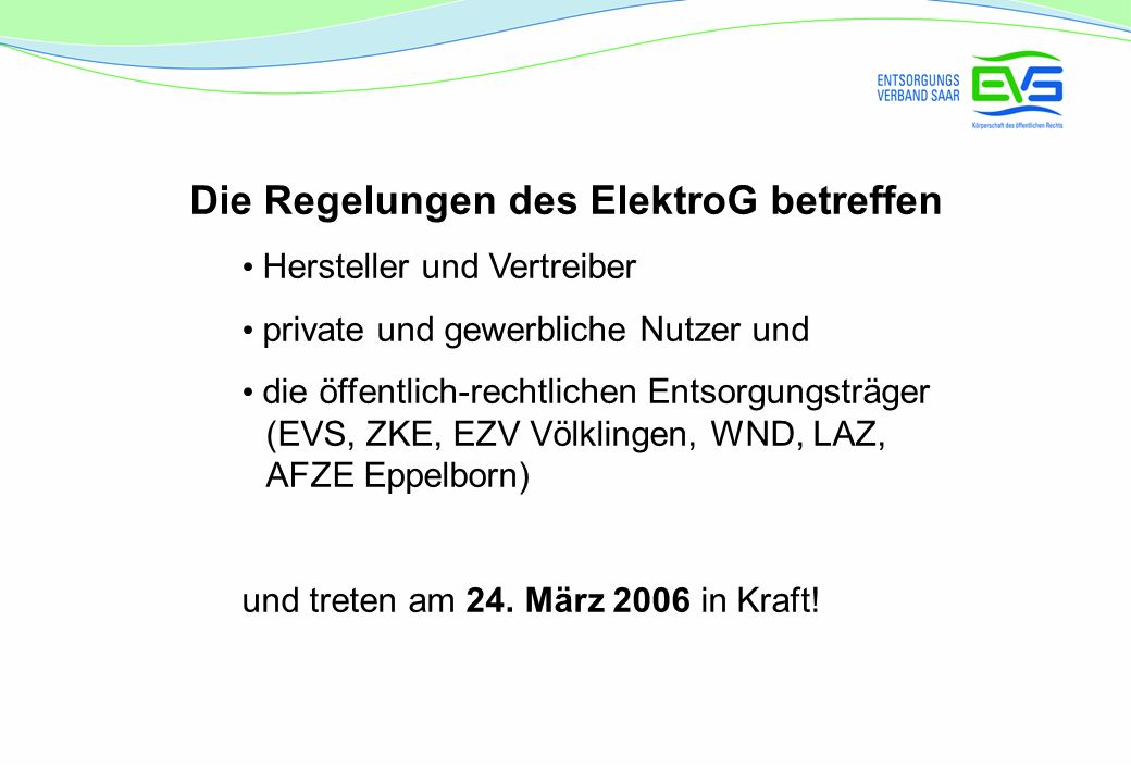 Die Regelungen des ElektroG betreffen