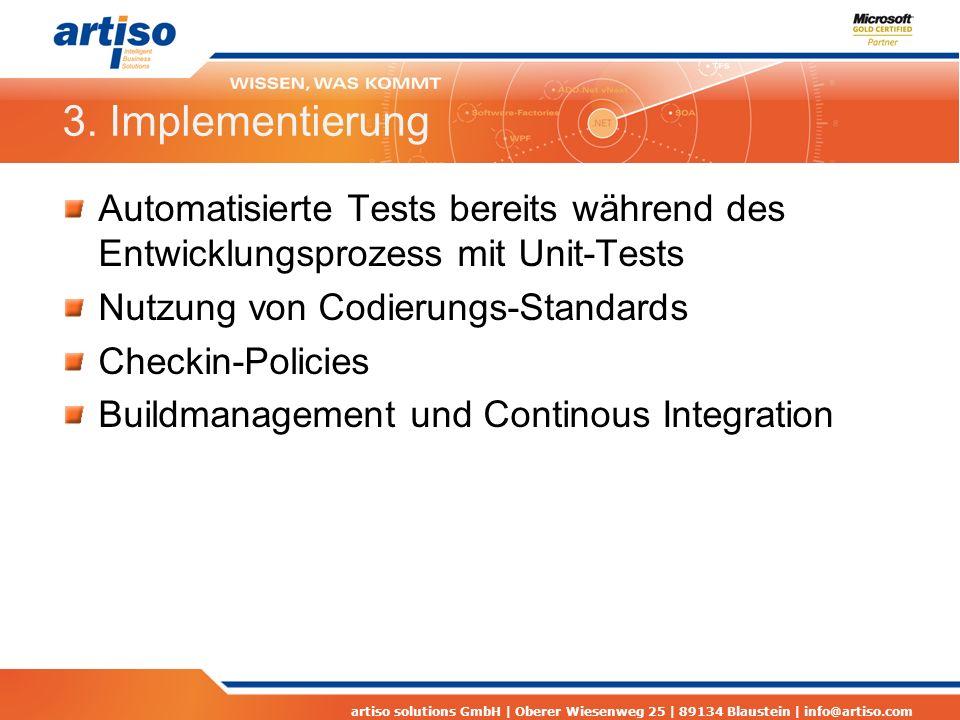 3. Implementierung Automatisierte Tests bereits während des Entwicklungsprozess mit Unit-Tests. Nutzung von Codierungs-Standards.