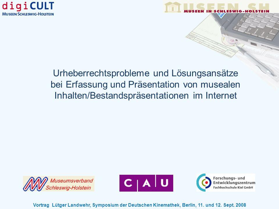 Urheberrechtsprobleme und Lösungsansätze bei Erfassung und Präsentation von musealen Inhalten/Bestandspräsentationen im Internet