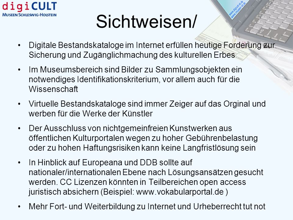 Sichtweisen/ Digitale Bestandskataloge im Internet erfüllen heutige Forderung zur Sicherung und Zugänglichmachung des kulturellen Erbes.