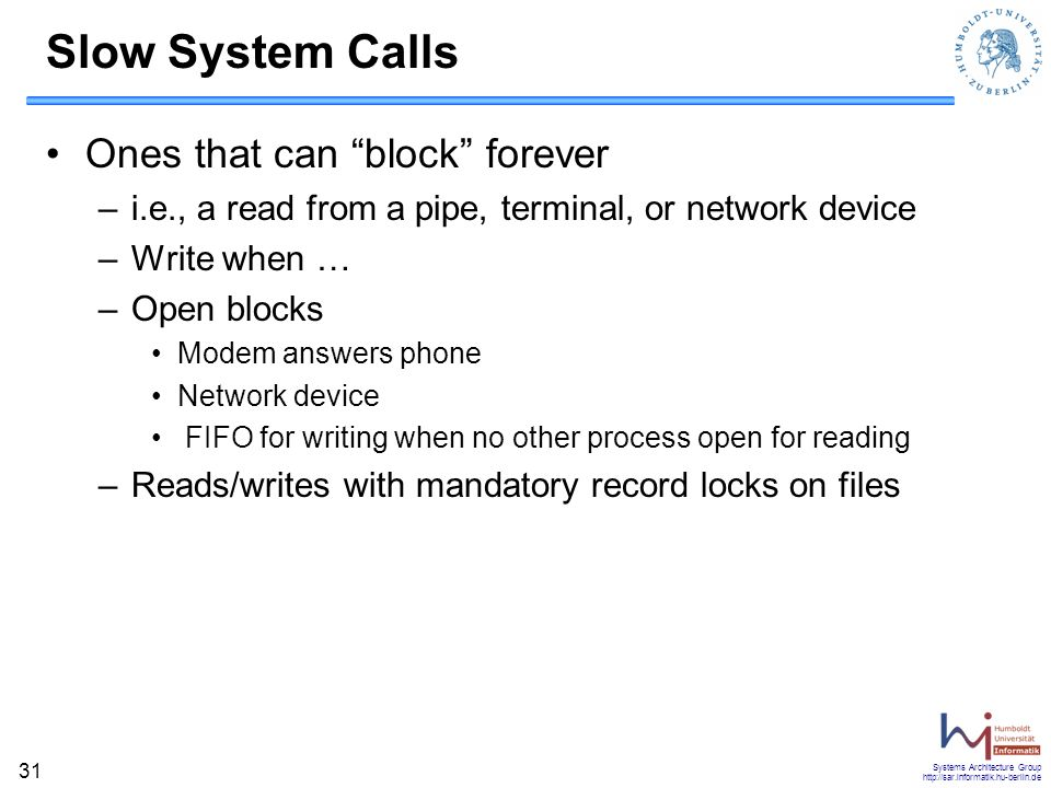 Slow System Calls Ones that can block forever