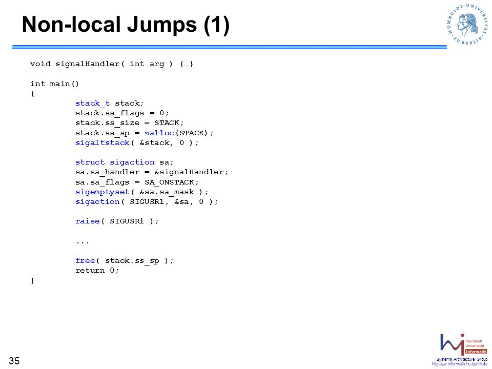 Non-local Jumps (1) void signalHandler( int arg ) {…}