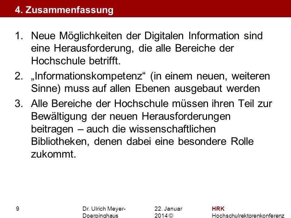 4. Zusammenfassung Neue Möglichkeiten der Digitalen Information sind eine Herausforderung, die alle Bereiche der Hochschule betrifft.