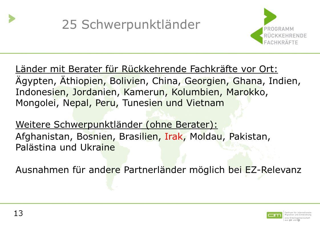 25 Schwerpunktländer Länder mit Berater für Rückkehrende Fachkräfte vor Ort: