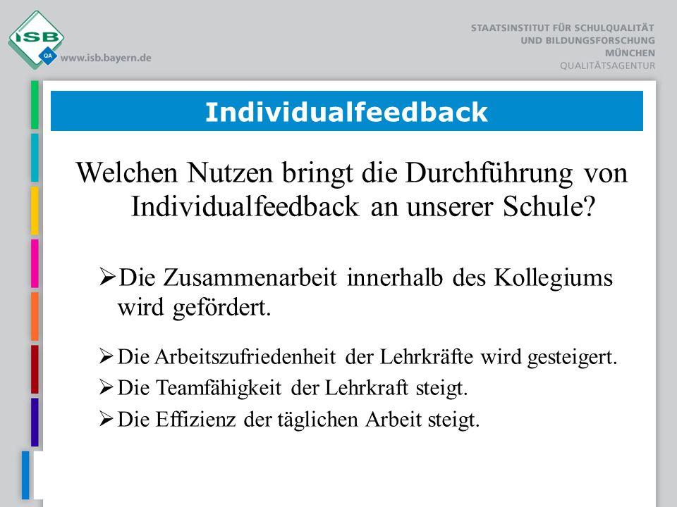 Individualfeedback Welchen Nutzen bringt die Durchführung von Individualfeedback an unserer Schule