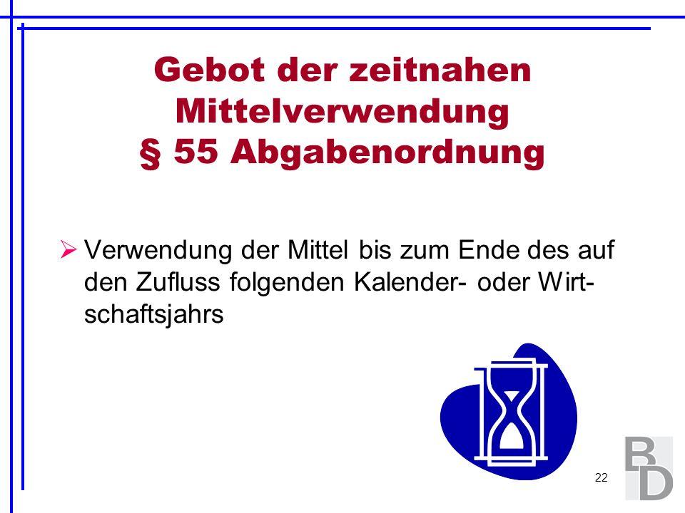 Gebot der zeitnahen Mittelverwendung § 55 Abgabenordnung