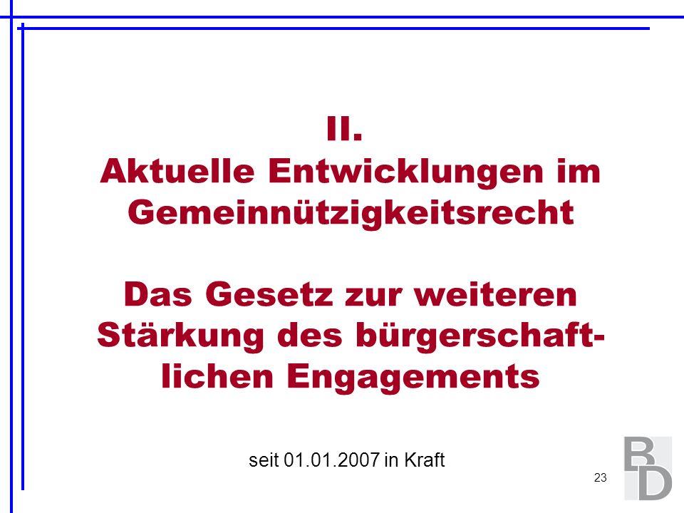 II. Aktuelle Entwicklungen im Gemeinnützigkeitsrecht Das Gesetz zur weiteren Stärkung des bürgerschaft-lichen Engagements