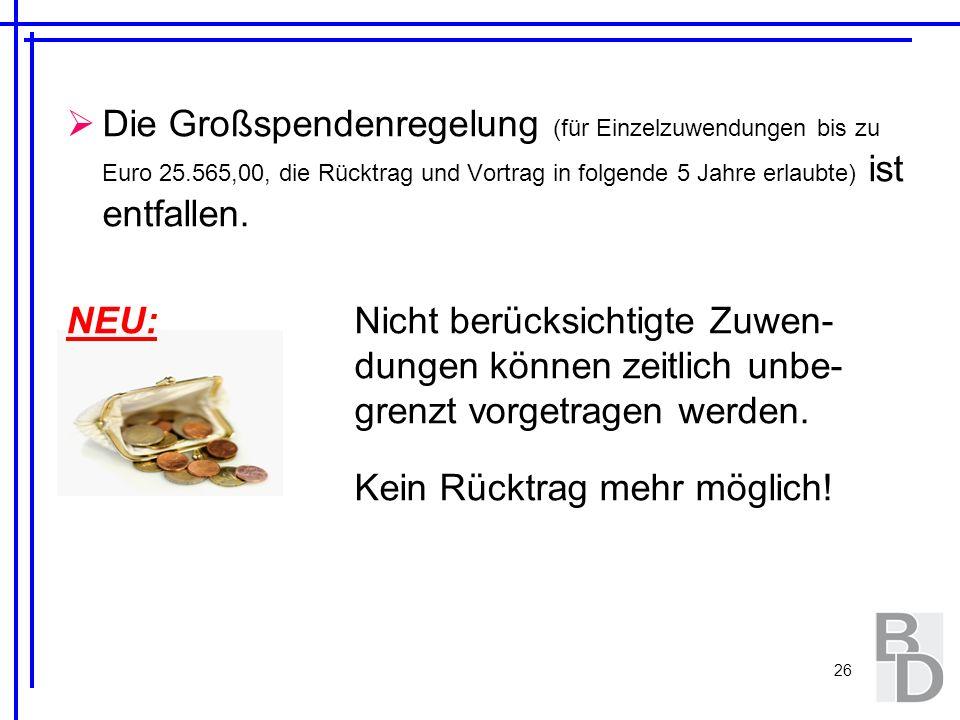 Die Großspendenregelung (für Einzelzuwendungen bis zu Euro 25