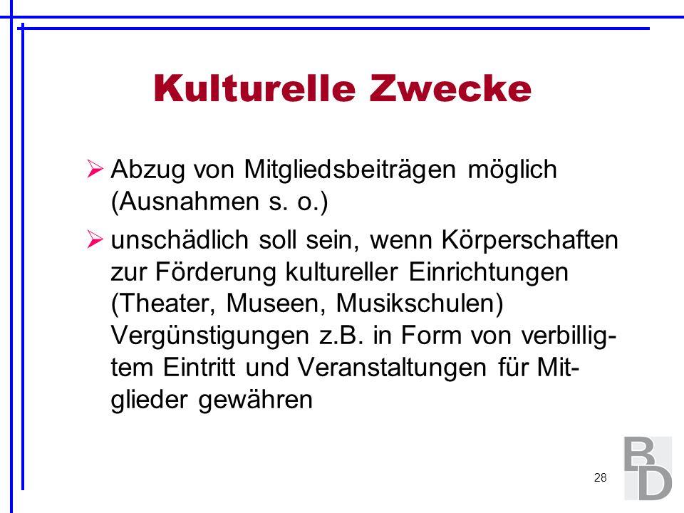 Kulturelle Zwecke Abzug von Mitgliedsbeiträgen möglich (Ausnahmen s. o.)