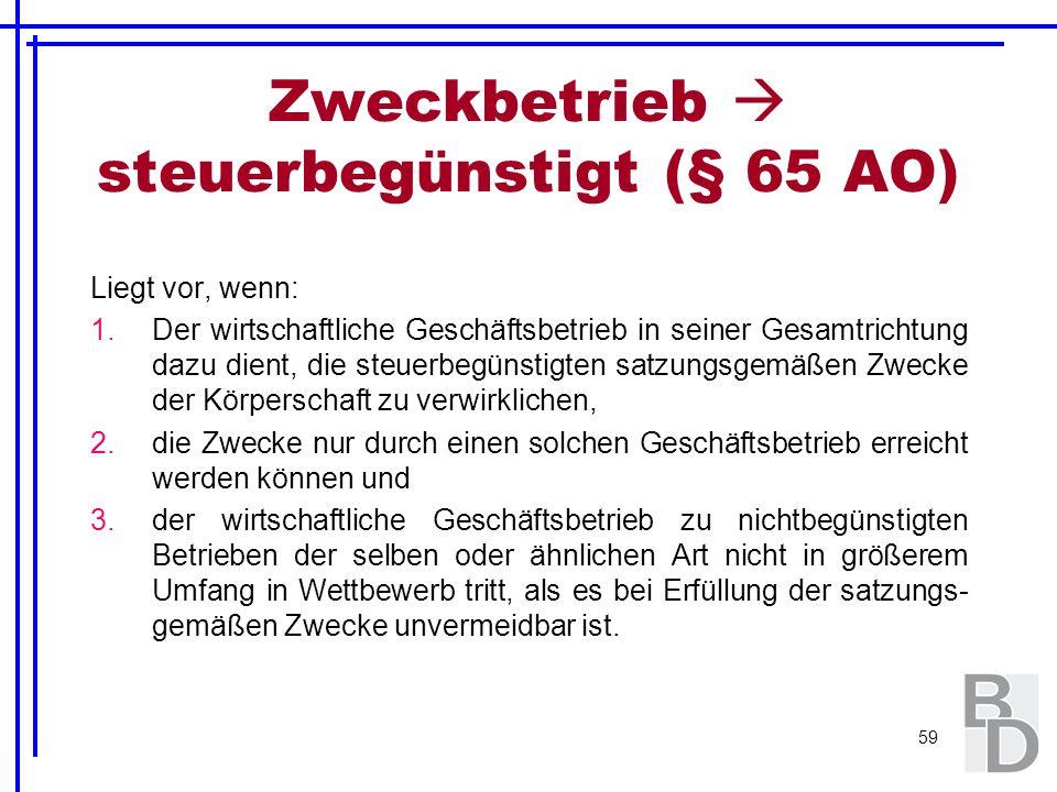 Zweckbetrieb  steuerbegünstigt (§ 65 AO)