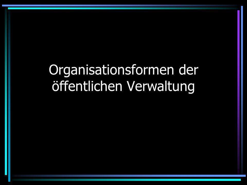 Organisationsformen der öffentlichen Verwaltung