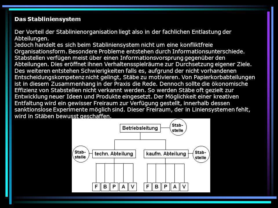 Das Stabliniensystem Der Vorteil der Stablinienorganisation liegt also in der fachlichen Entlastung der Abteilungen.