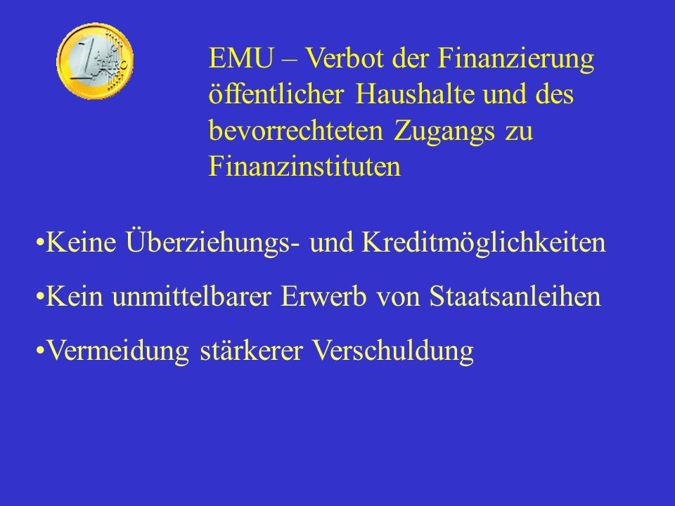 EMU – Verbot der Finanzierung öffentlicher Haushalte und des bevorrechteten Zugangs zu Finanzinstituten