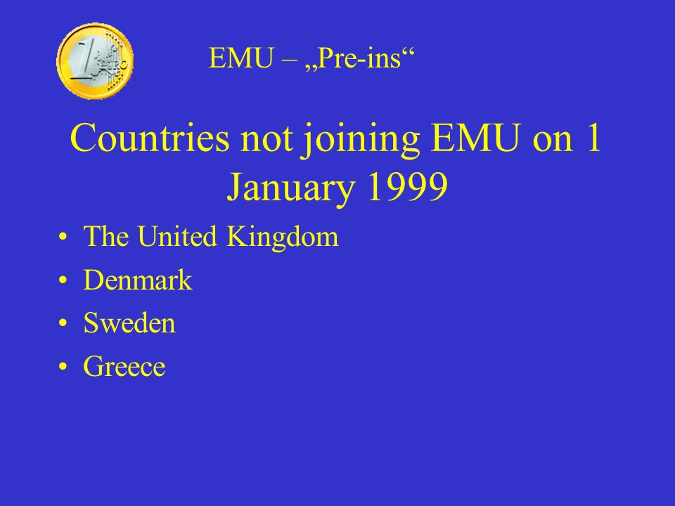 Countries not joining EMU on 1 January 1999