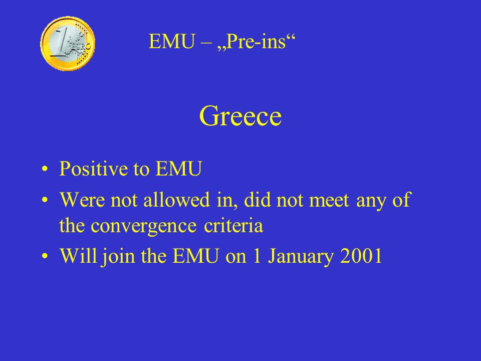 "Greece EMU – ""Pre-ins Positive to EMU"
