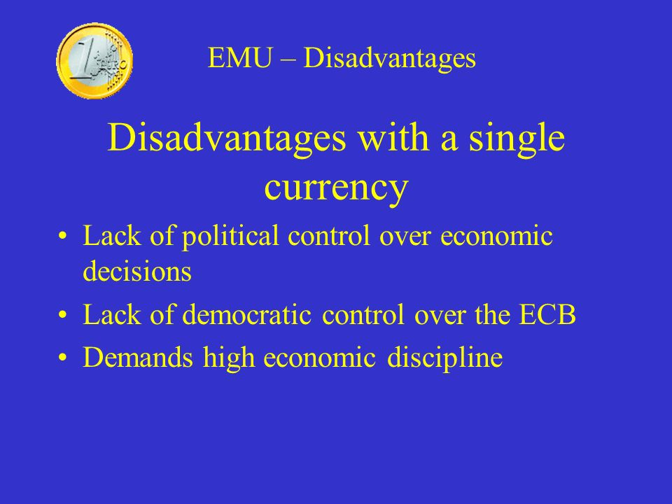 Disadvantages with a single currency
