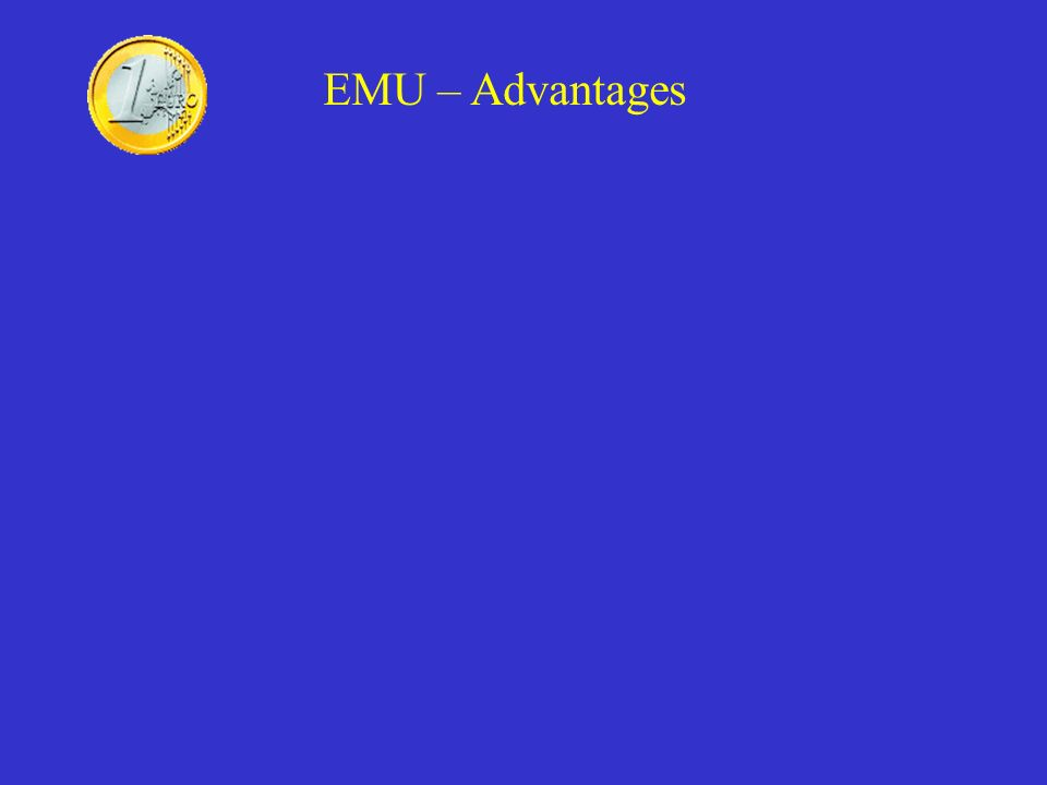 EMU – Advantages