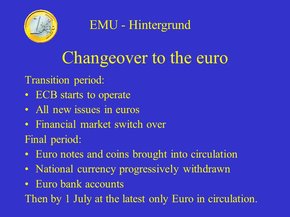 Changeover to the euro EMU - Hintergrund Transition period: