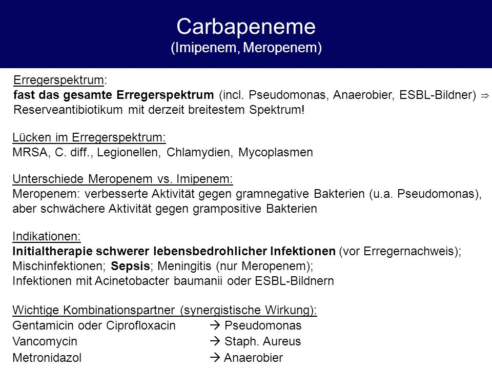 Carbapeneme (Imipenem, Meropenem)