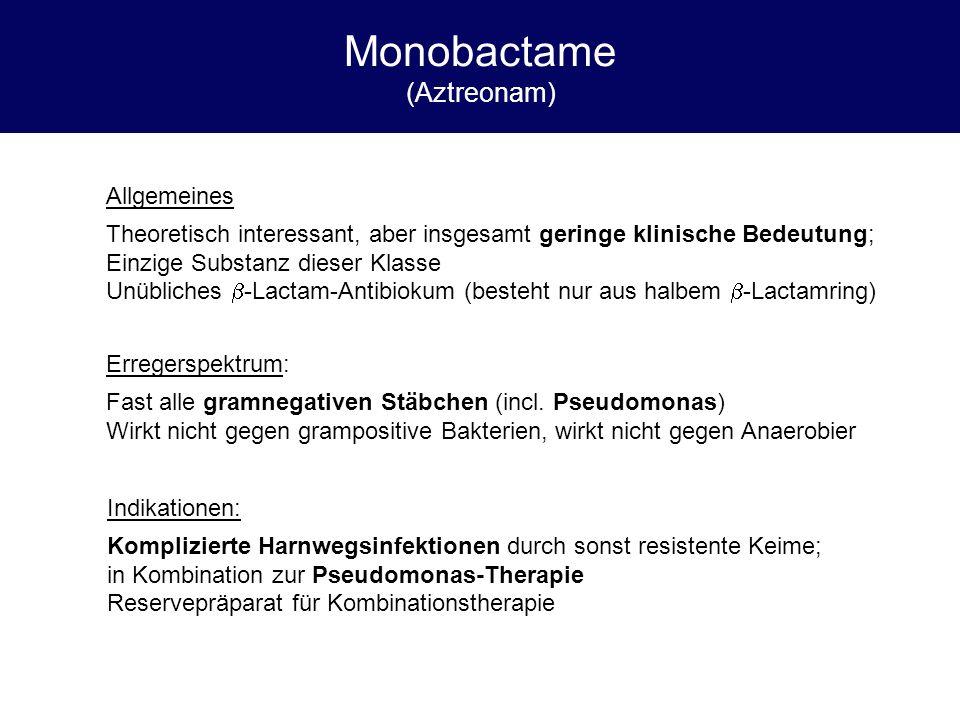 Monobactame (Aztreonam)