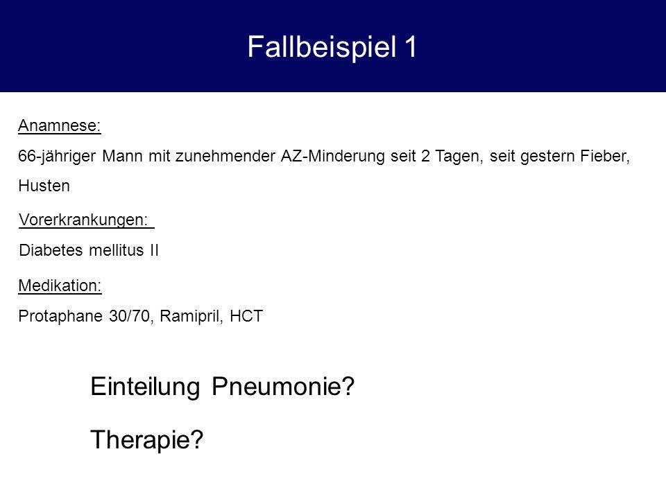 Fallbeispiel 1 Einteilung Pneumonie Therapie Anamnese: