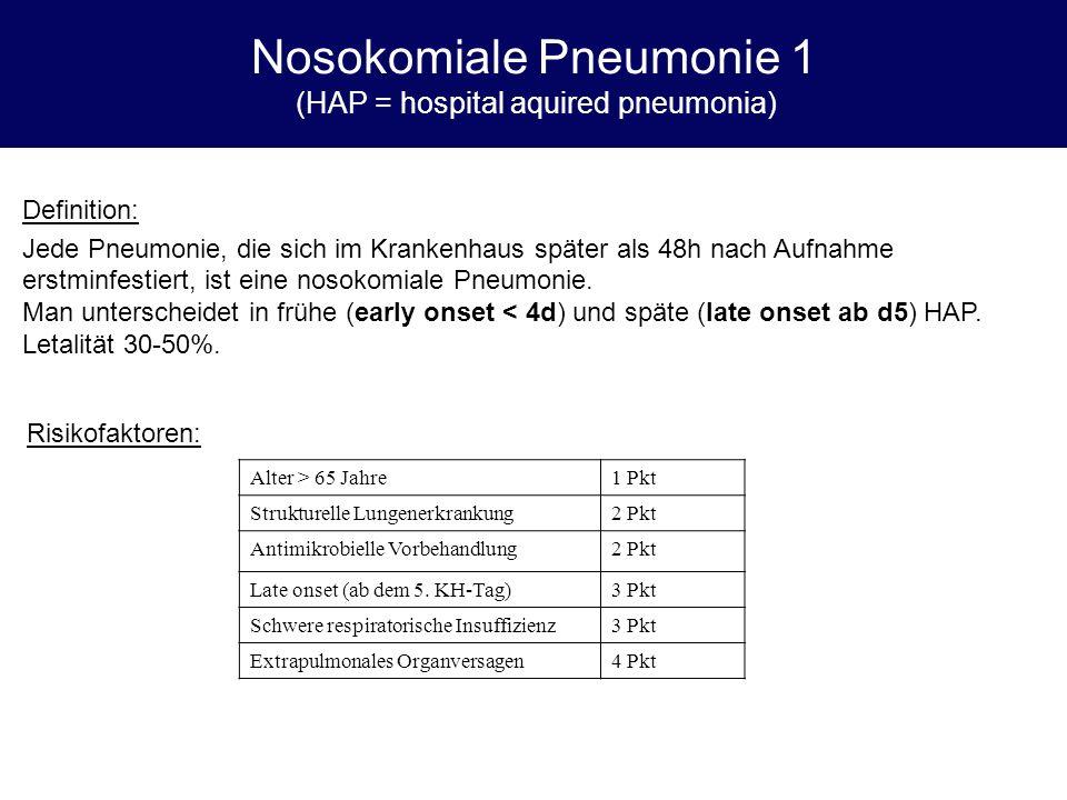 Nosokomiale Pneumonie 1 (HAP = hospital aquired pneumonia)