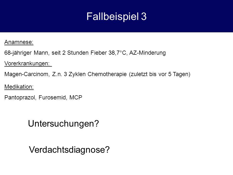 Fallbeispiel 3 Untersuchungen Verdachtsdiagnose Anamnese:
