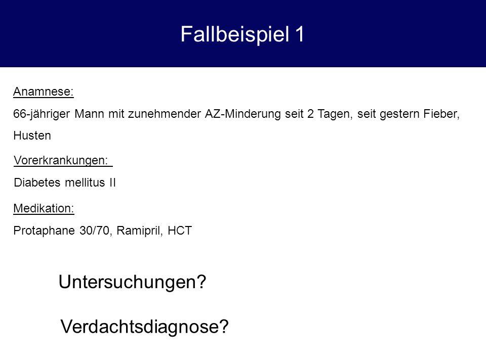 Fallbeispiel 1 Untersuchungen Verdachtsdiagnose Anamnese:
