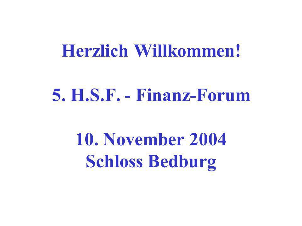 Herzlich Willkommen. 5. H. S. F. - Finanz-Forum 10
