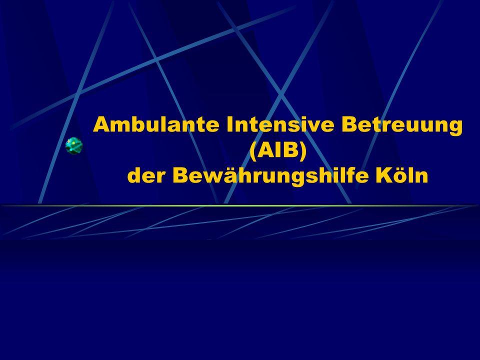 Ambulante Intensive Betreuung (AIB) der Bewährungshilfe Köln