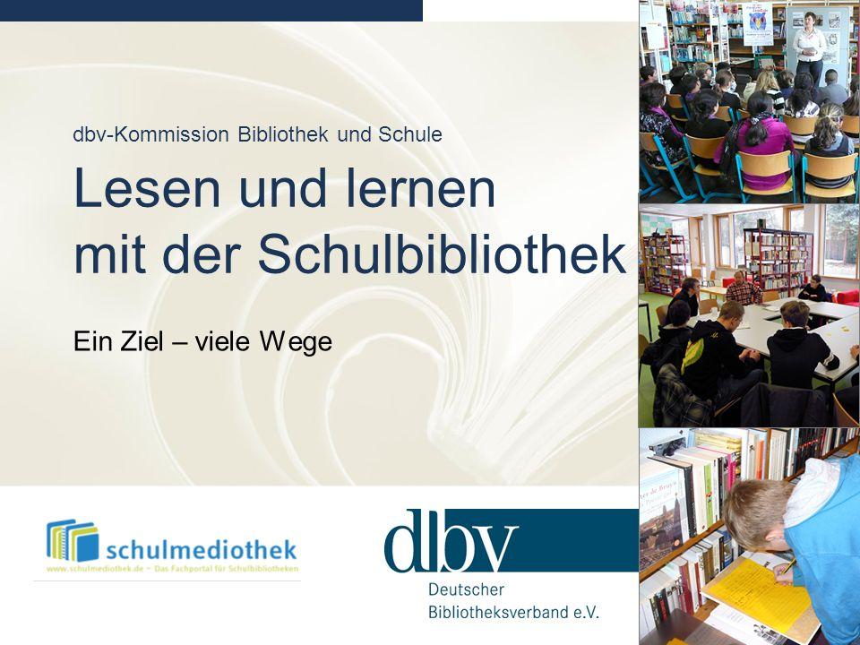 dbv-Kommission Bibliothek und Schule Lesen und lernen mit der Schulbibliothek