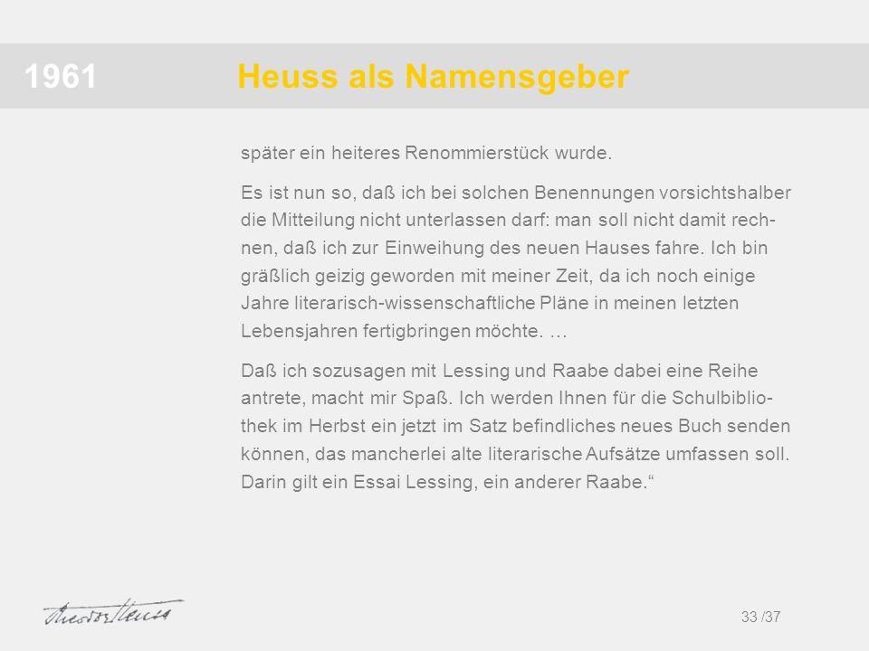 1961 Heuss als Namensgeber später ein heiteres Renommierstück wurde.