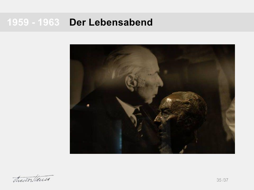 1959 - 1963 Der Lebensabend 1 35 /37