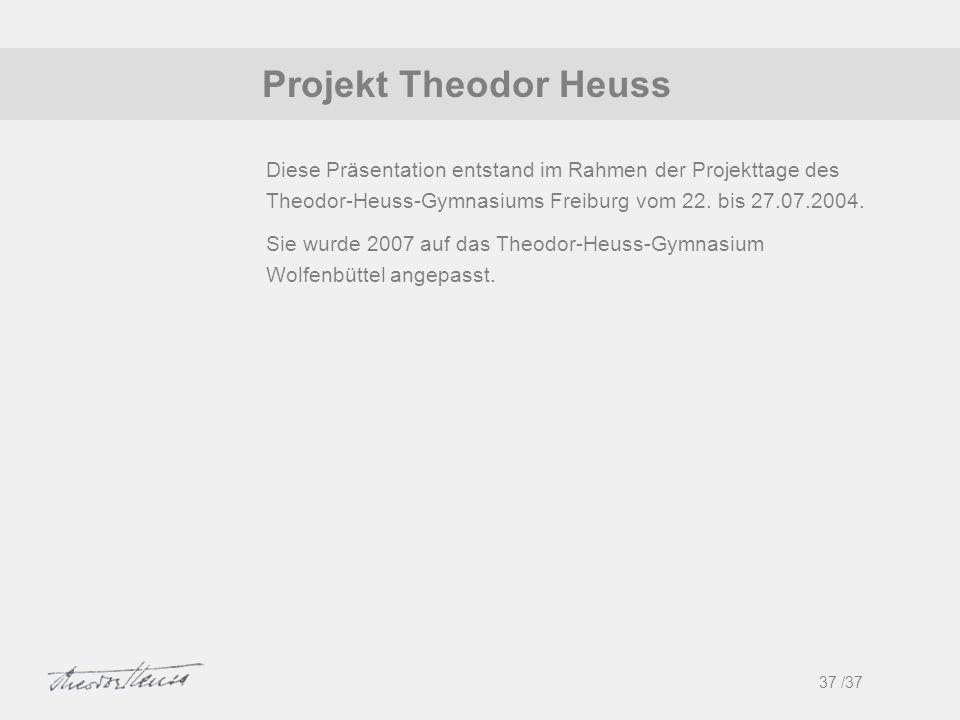 Projekt Theodor Heuss Diese Präsentation entstand im Rahmen der Projekttage des Theodor-Heuss-Gymnasiums Freiburg vom 22. bis 27.07.2004.