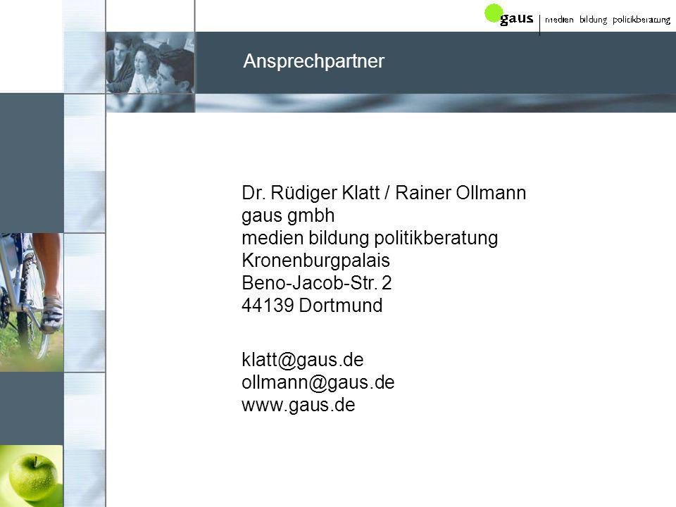 Ansprechpartner Dr. Rüdiger Klatt / Rainer Ollmann gaus gmbh medien bildung politikberatung Kronenburgpalais Beno-Jacob-Str. 2 44139 Dortmund.