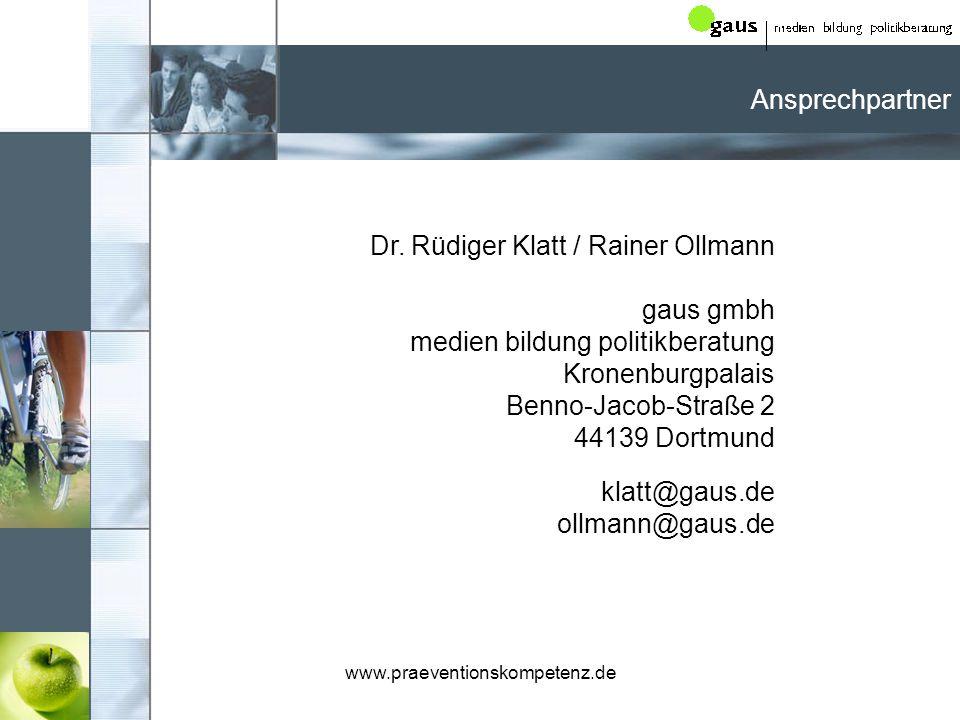 Ansprechpartner Dr. Rüdiger Klatt / Rainer Ollmann gaus gmbh medien bildung politikberatung Kronenburgpalais Benno-Jacob-Straße 2 44139 Dortmund.