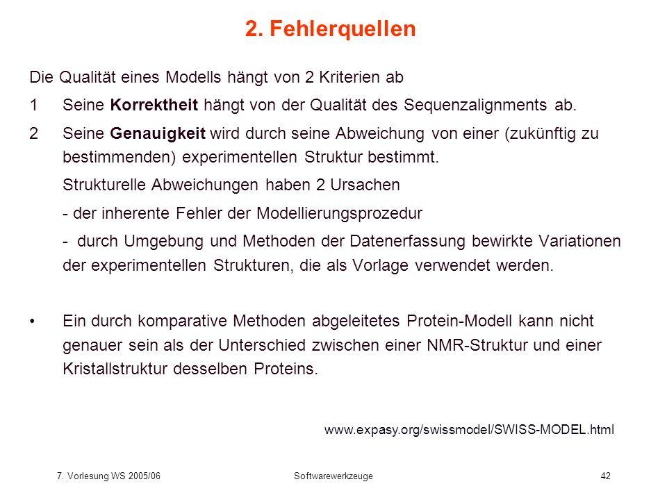 2. Fehlerquellen Die Qualität eines Modells hängt von 2 Kriterien ab