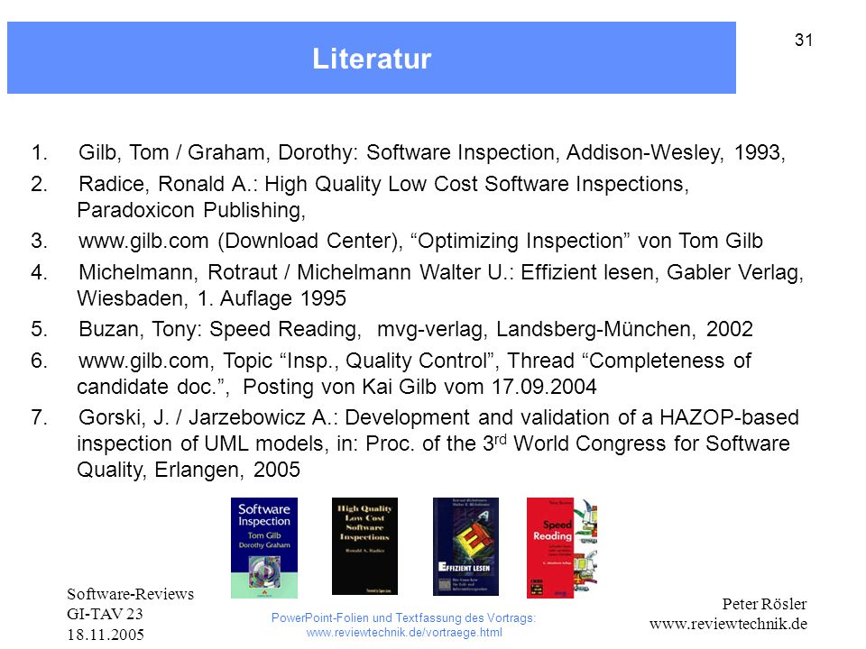Literatur 1. Gilb, Tom / Graham, Dorothy: Software Inspection, Addison-Wesley, 1993,