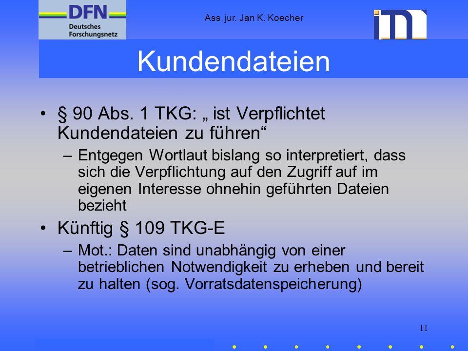 """Ass. jur. Jan K. KoecherKundendateien. § 90 Abs. 1 TKG: """" ist Verpflichtet Kundendateien zu führen"""