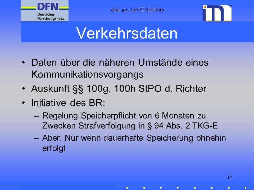 Ass. jur. Jan K. KoecherVerkehrsdaten. Daten über die näheren Umstände eines Kommunikationsvorgangs.