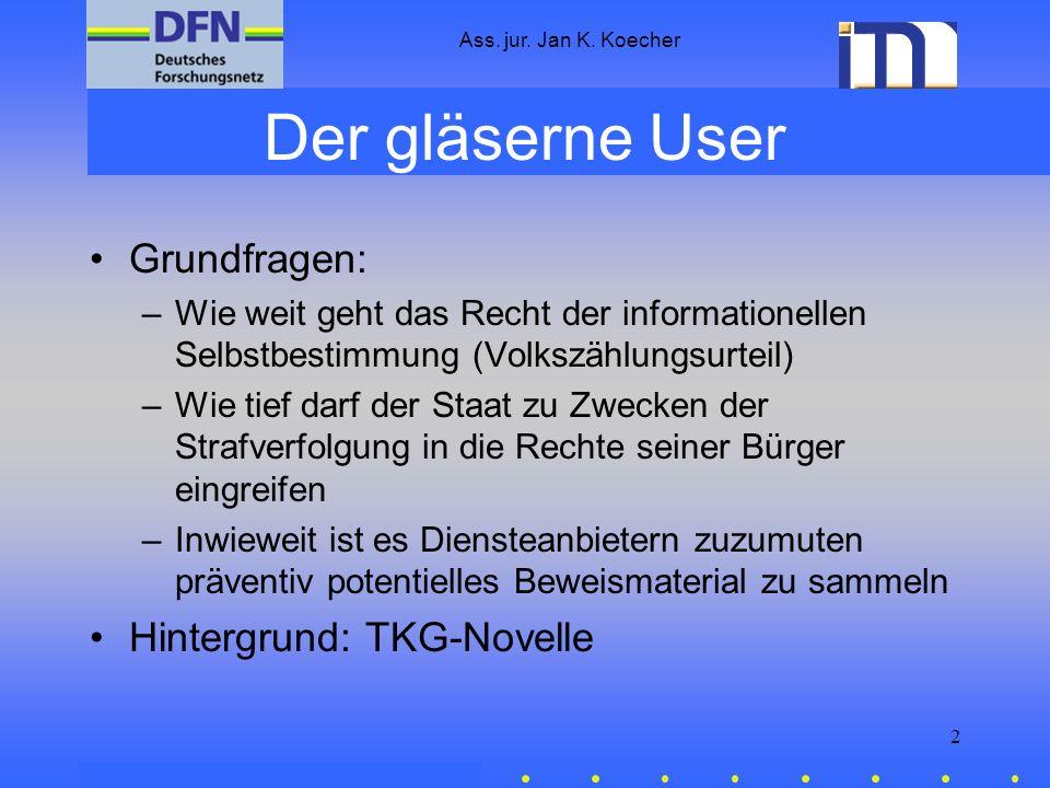 Der gläserne User Grundfragen: Hintergrund: TKG-Novelle