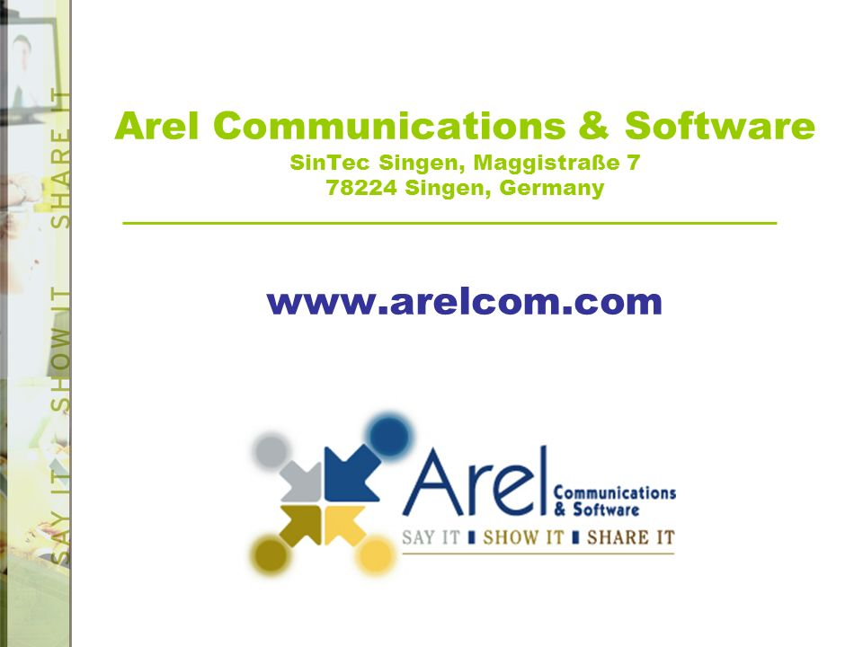 Arel Communications & Software SinTec Singen, Maggistraße 7 78224 Singen, Germany www.arelcom.com