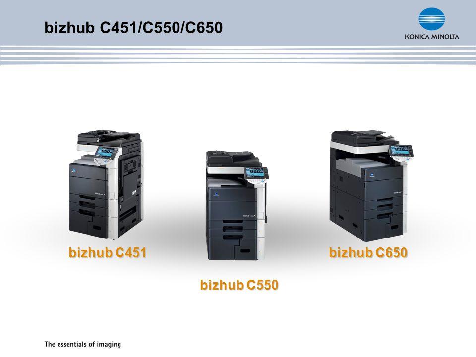 bizhub C451/C550/C650 bizhub C451 bizhub C650 bizhub C550