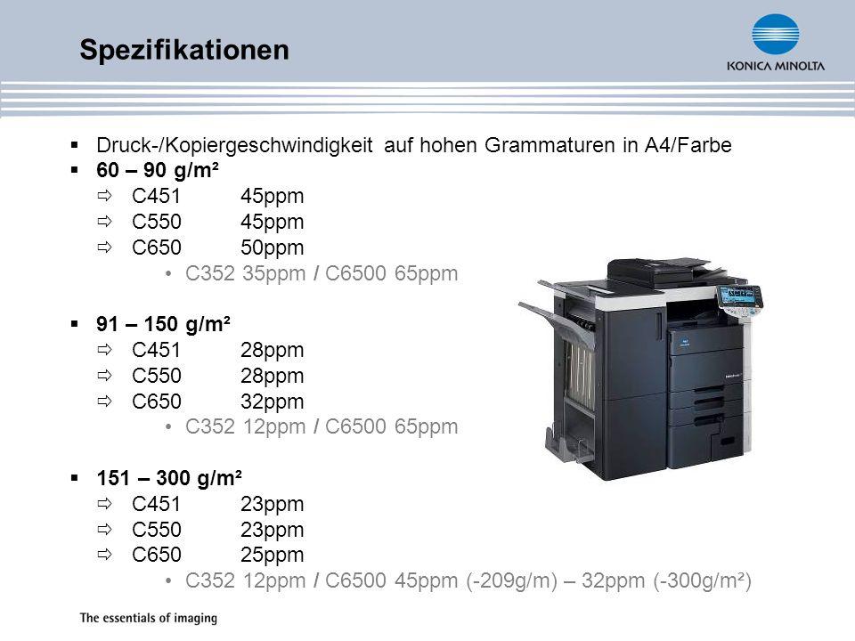 Spezifikationen Druck-/Kopiergeschwindigkeit auf hohen Grammaturen in A4/Farbe. 60 – 90 g/m². C451 45ppm.